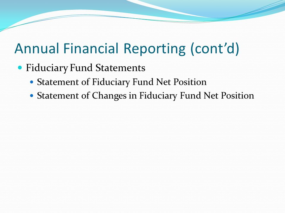 Annual Financial Reporting (cont'd)