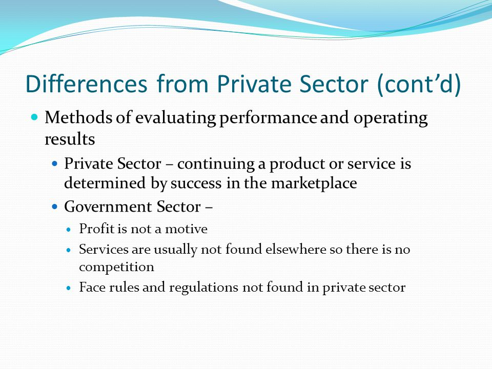 Differences from Private Sector (cont'd)