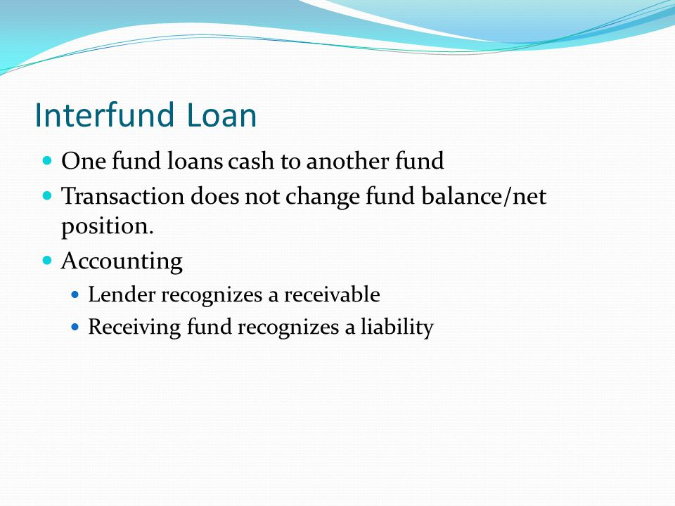 Interfund Loan One fund loans cash to another fund