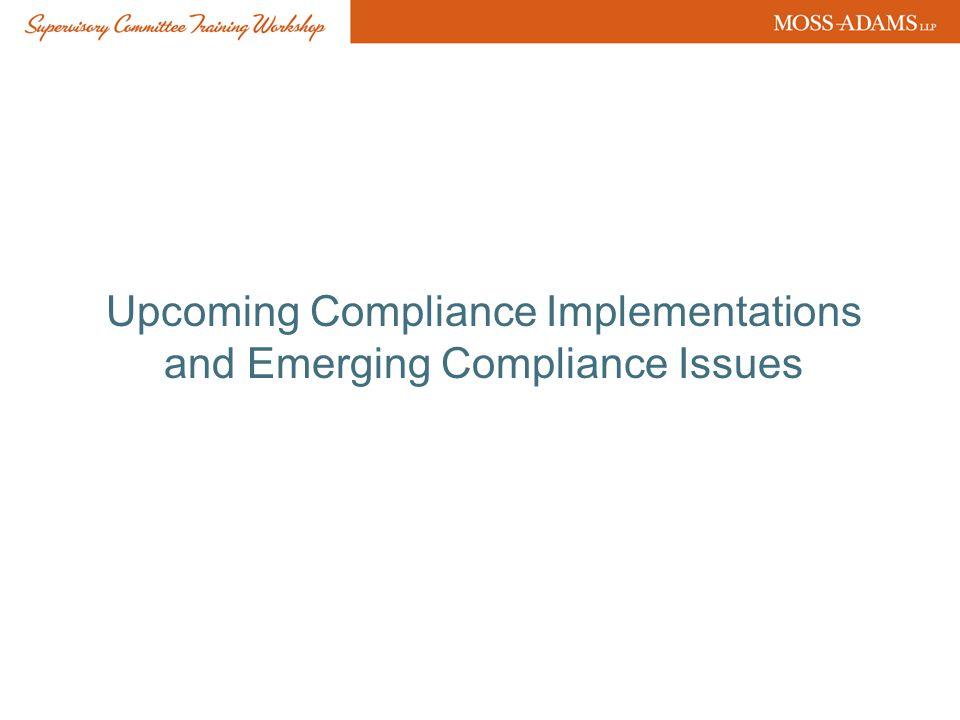 Upcoming Compliance Implementations and Emerging Compliance Issues