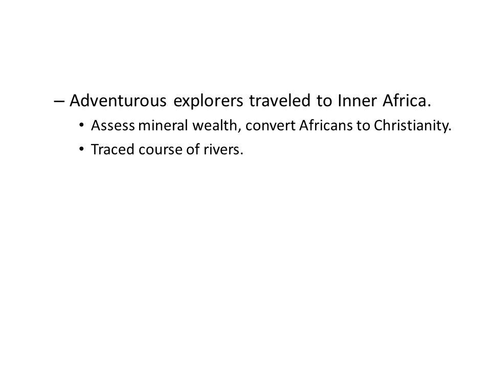 Adventurous explorers traveled to Inner Africa.