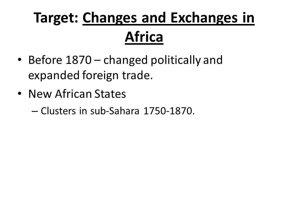 Target: Changes and Exchanges in Africa