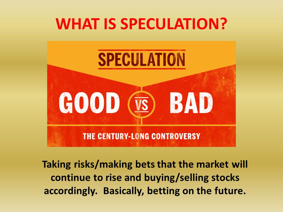 WHAT IS SPECULATION