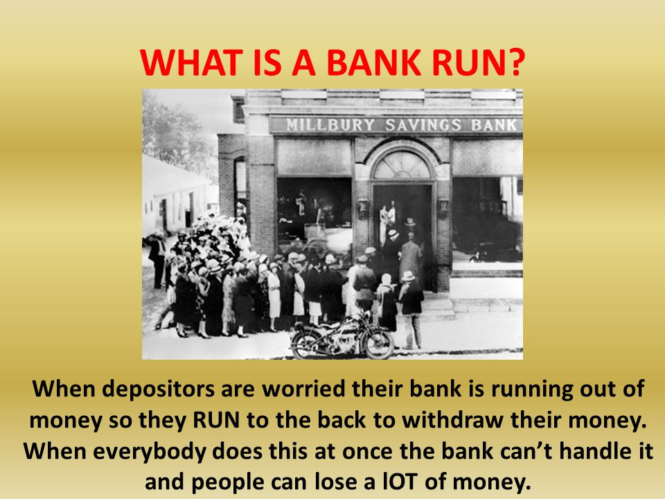 WHAT IS A BANK RUN
