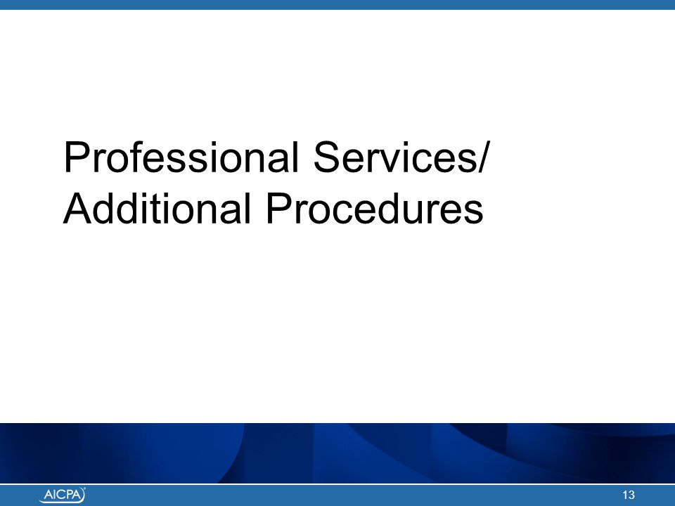 Professional Services/ Additional Procedures