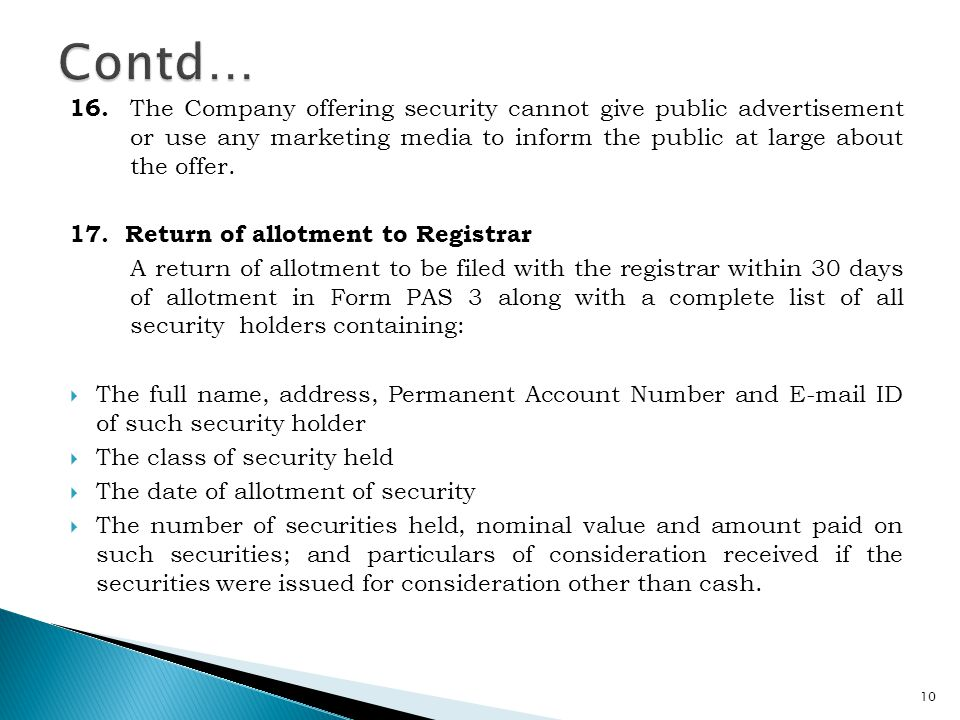 Contd… 16. The Company offering security cannot give public advertisement or use any marketing media to inform the public at large about the offer.