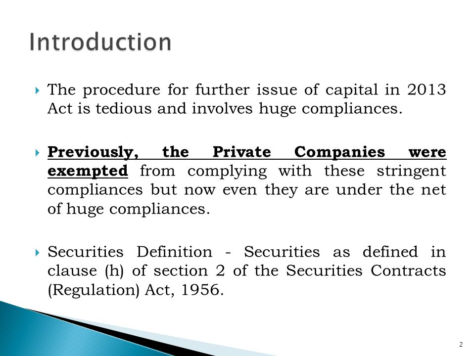 Introduction The procedure for further issue of capital in 2013 Act is tedious and involves huge compliances.