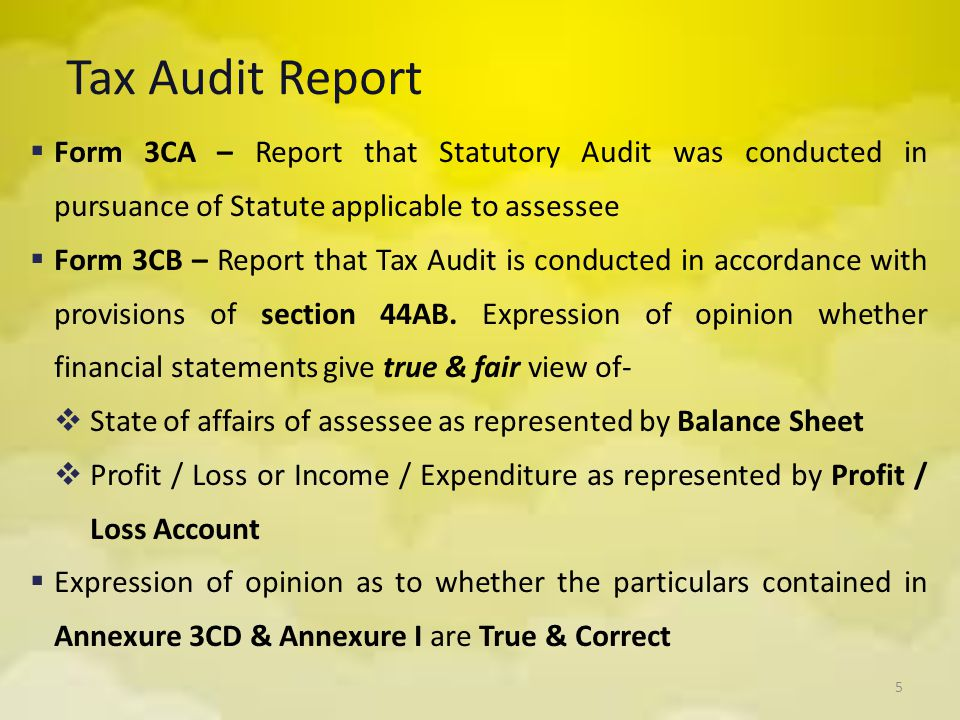 Tax Audit Report Form 3CA – Report that Statutory Audit was conducted in pursuance of Statute applicable to assessee.
