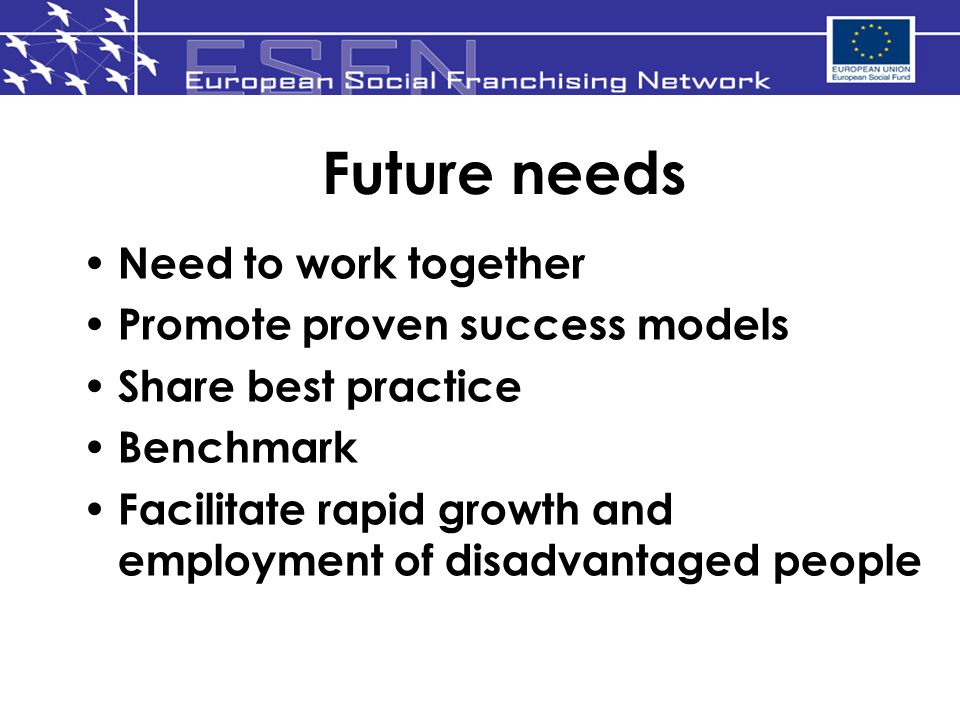 Future needs Need to work together Promote proven success models