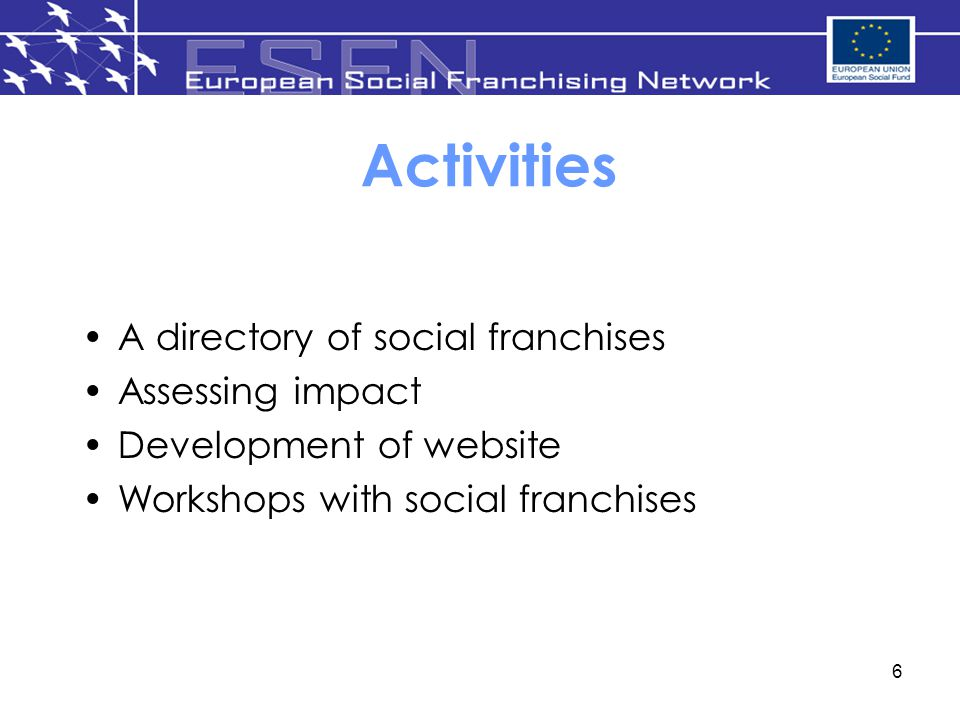 Activities A directory of social franchises Assessing impact