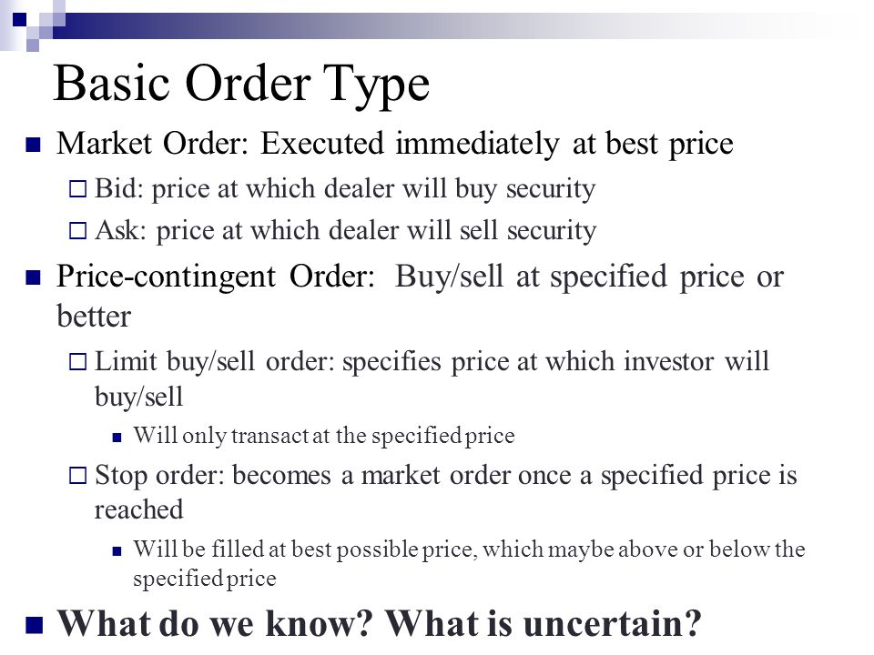 Basic Order Type What do we know What is uncertain