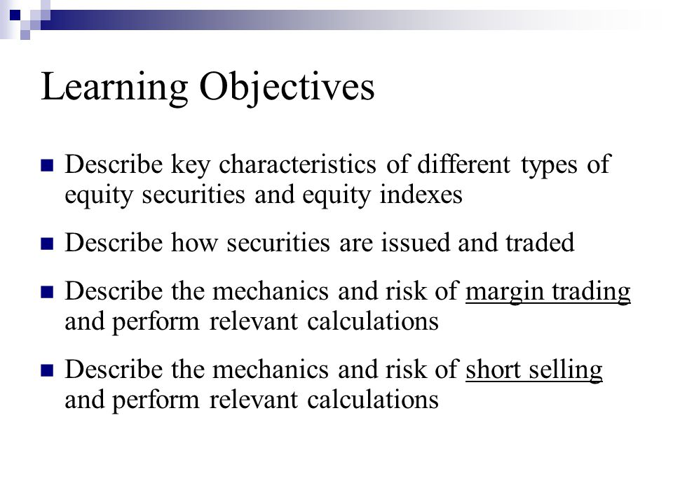 Learning Objectives Describe key characteristics of different types of equity securities and equity indexes.