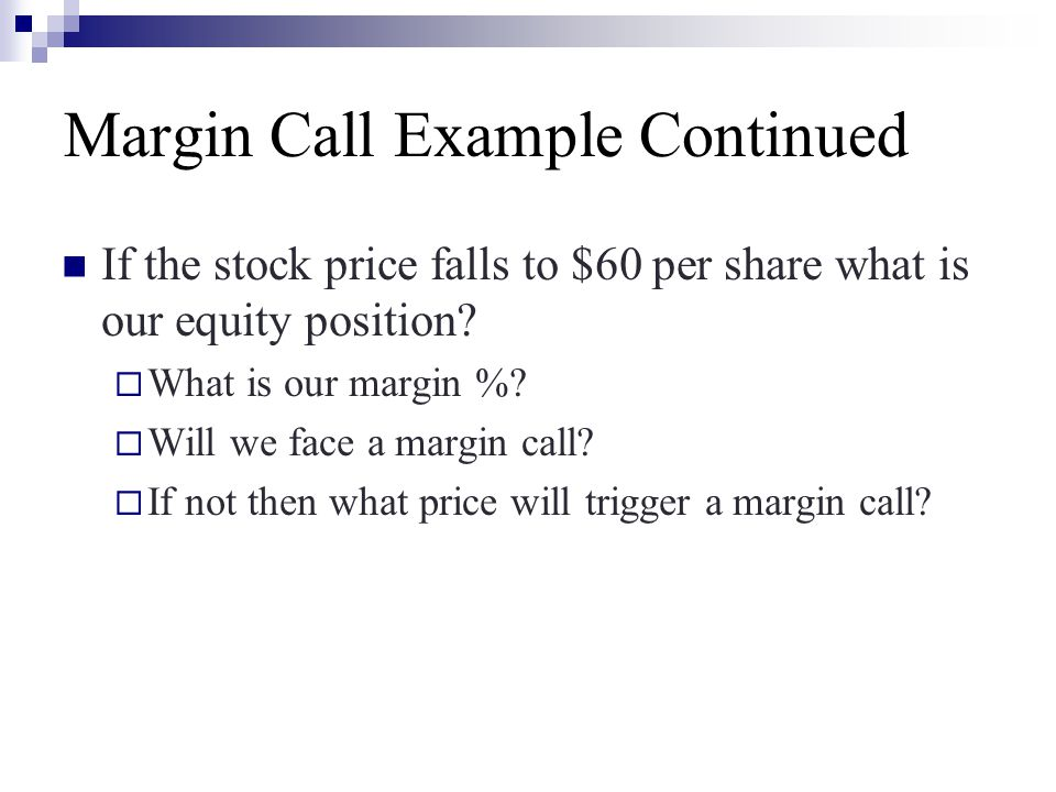 Margin Call Example Continued