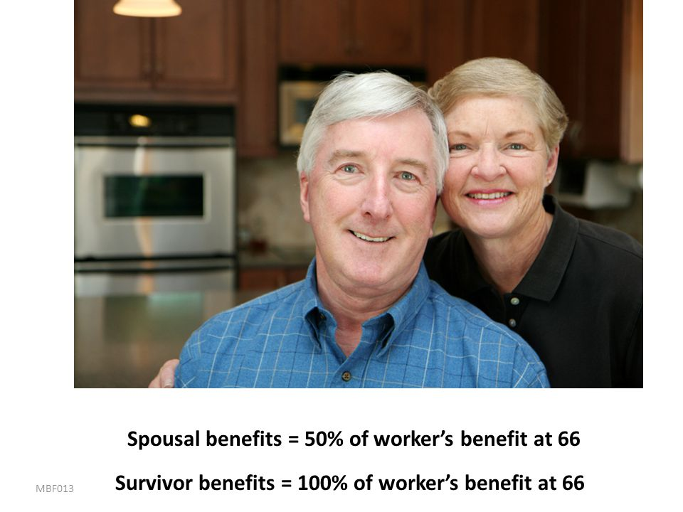 Spousal benefits = 50% of worker's benefit at 66