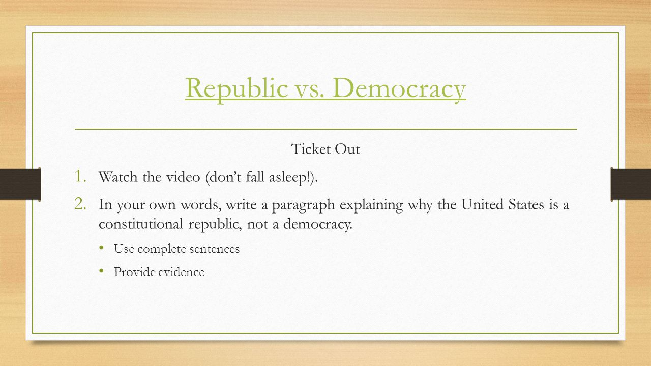 Republic vs. Democracy Ticket Out
