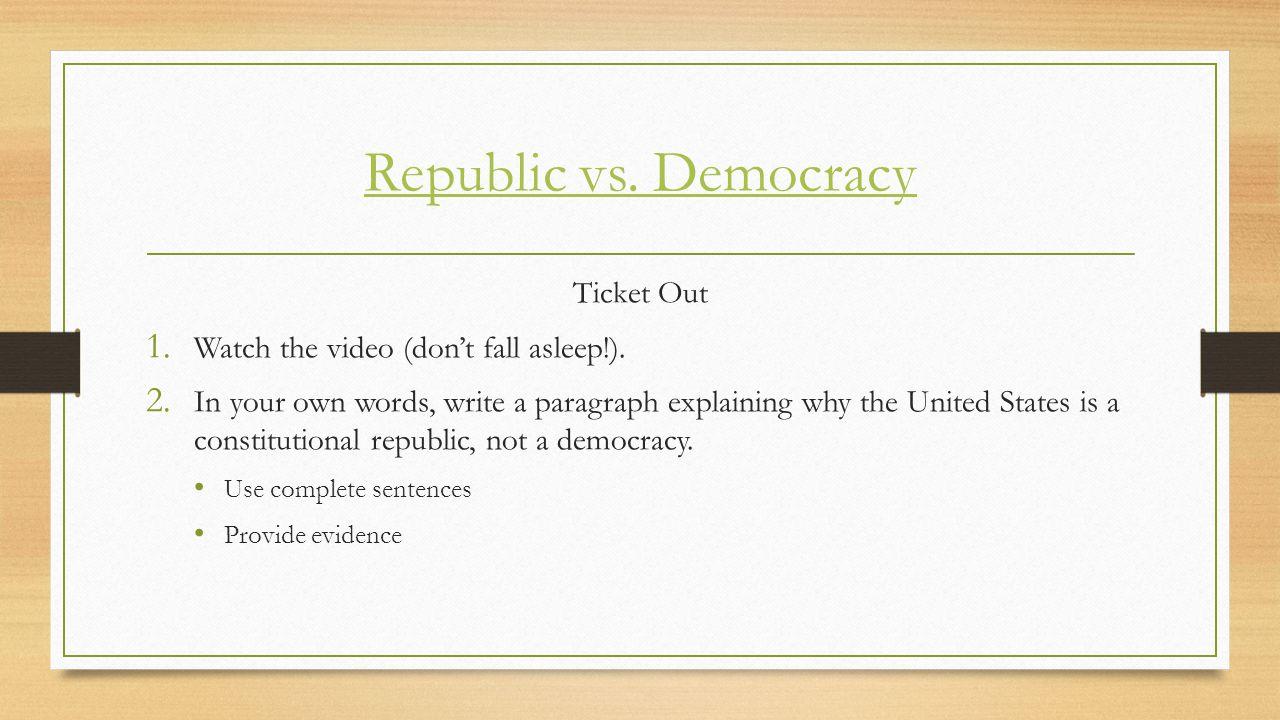 Republic vs. Democracy Ticket Out