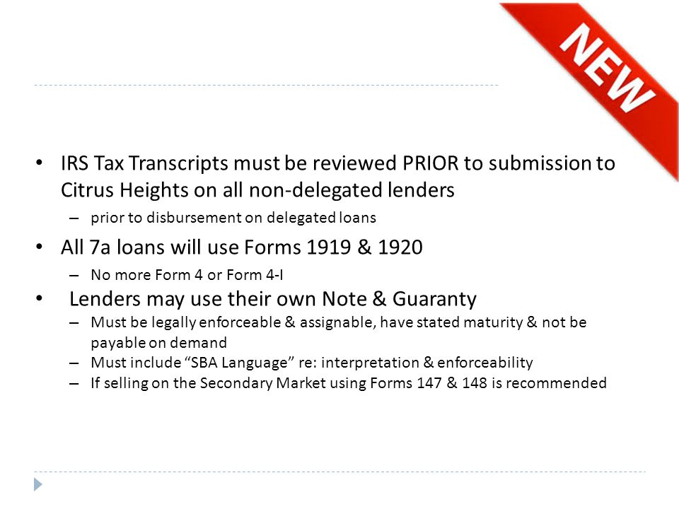All 7a loans will use Forms 1919 & 1920