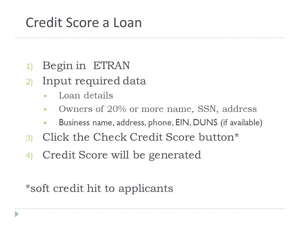 Credit Score a Loan Begin in ETRAN Input required data