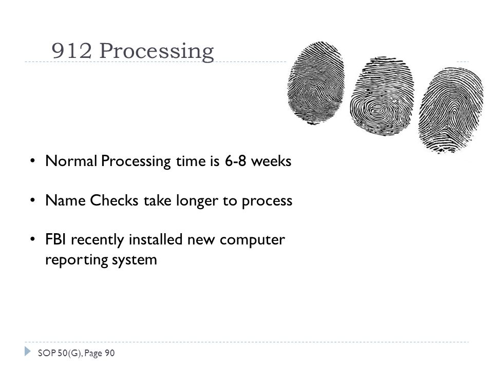 912 Processing Normal Processing time is 6-8 weeks