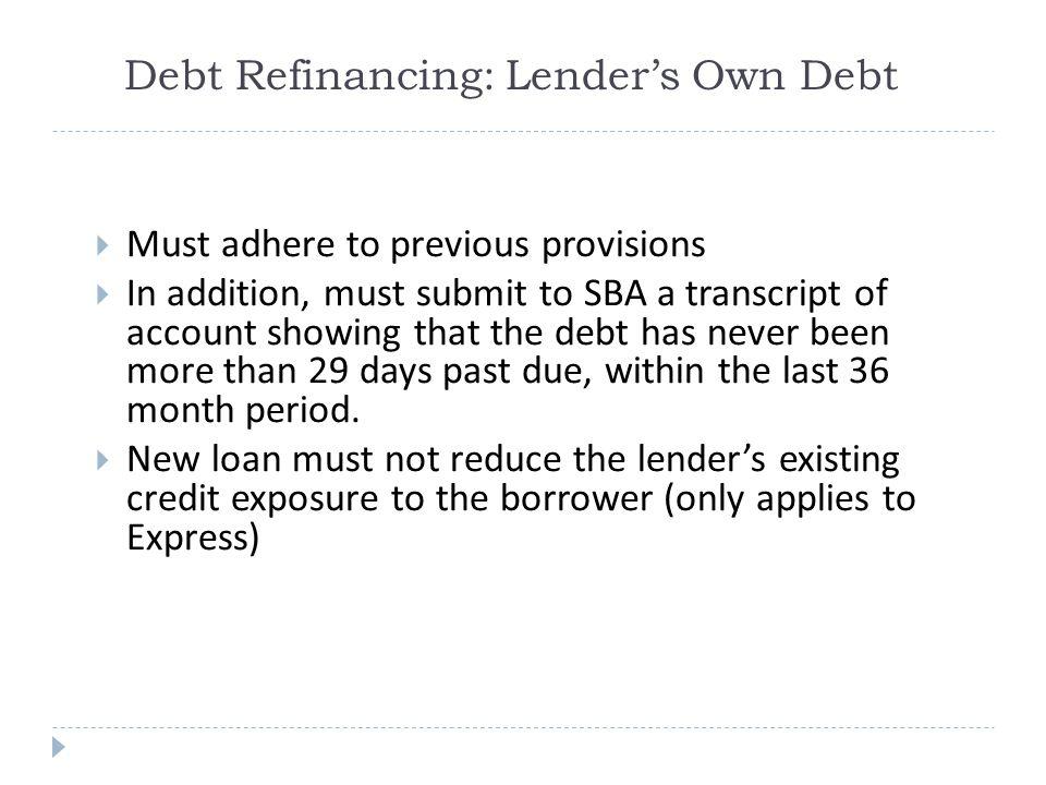 Debt Refinancing: Lender's Own Debt
