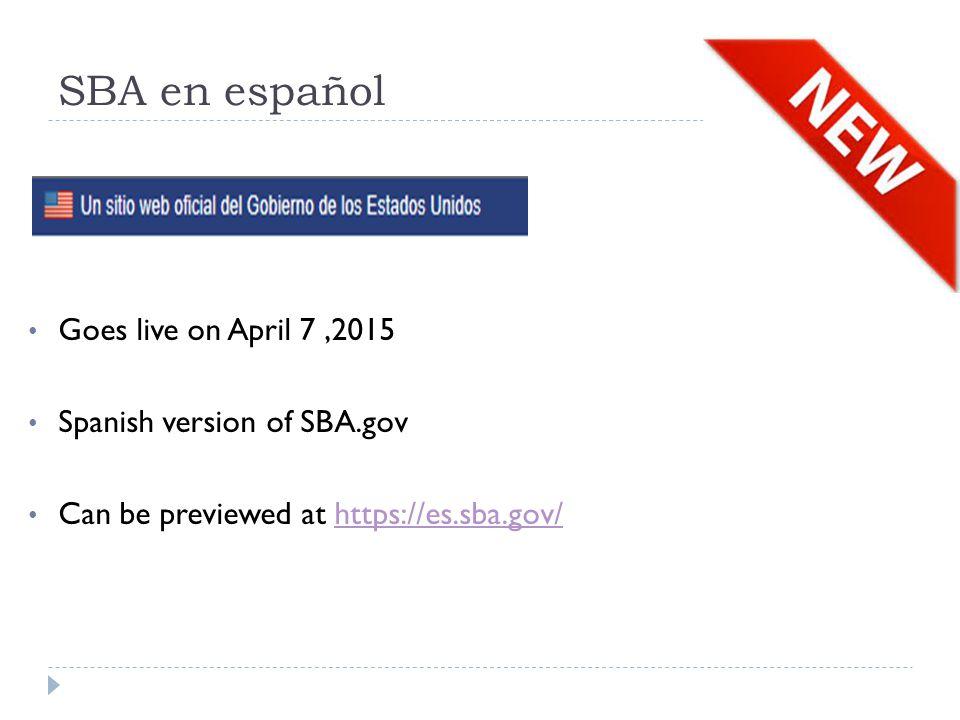 SBA en español Goes live on April 7 ,2015 Spanish version of SBA.gov
