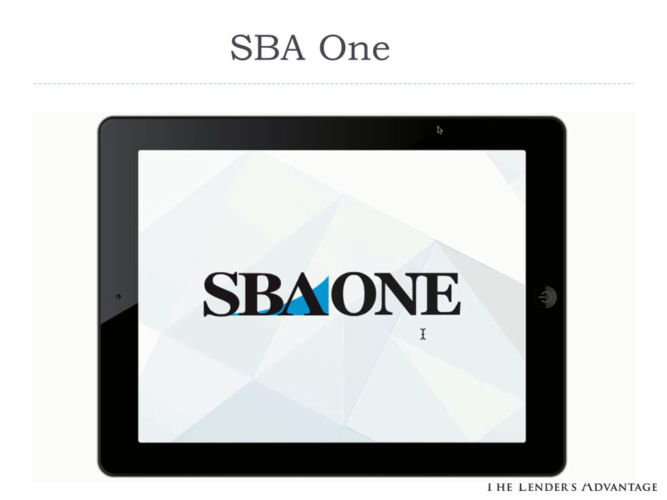 SBA One As part of the Migration towards SBA One there will now be Minimum Credit Underwriting Standards Separated Between: