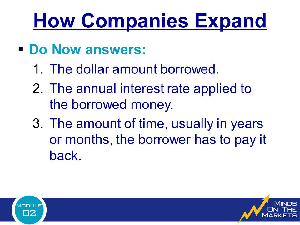 How Companies Expand Do Now answers: The dollar amount borrowed.