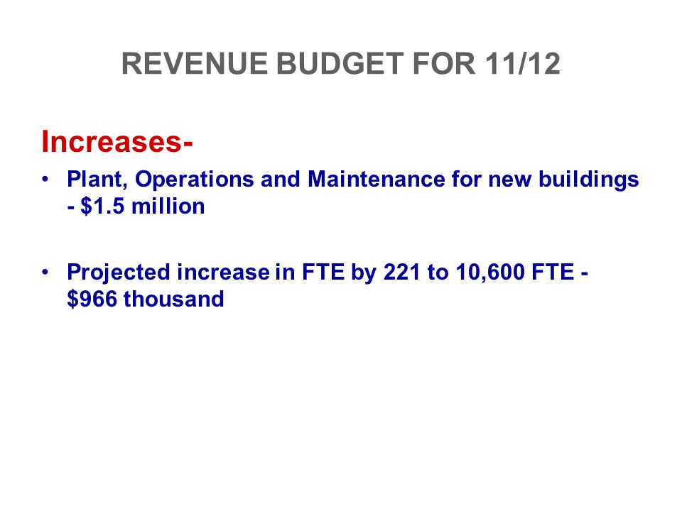 REVENUE BUDGET FOR 11/12 Increases-