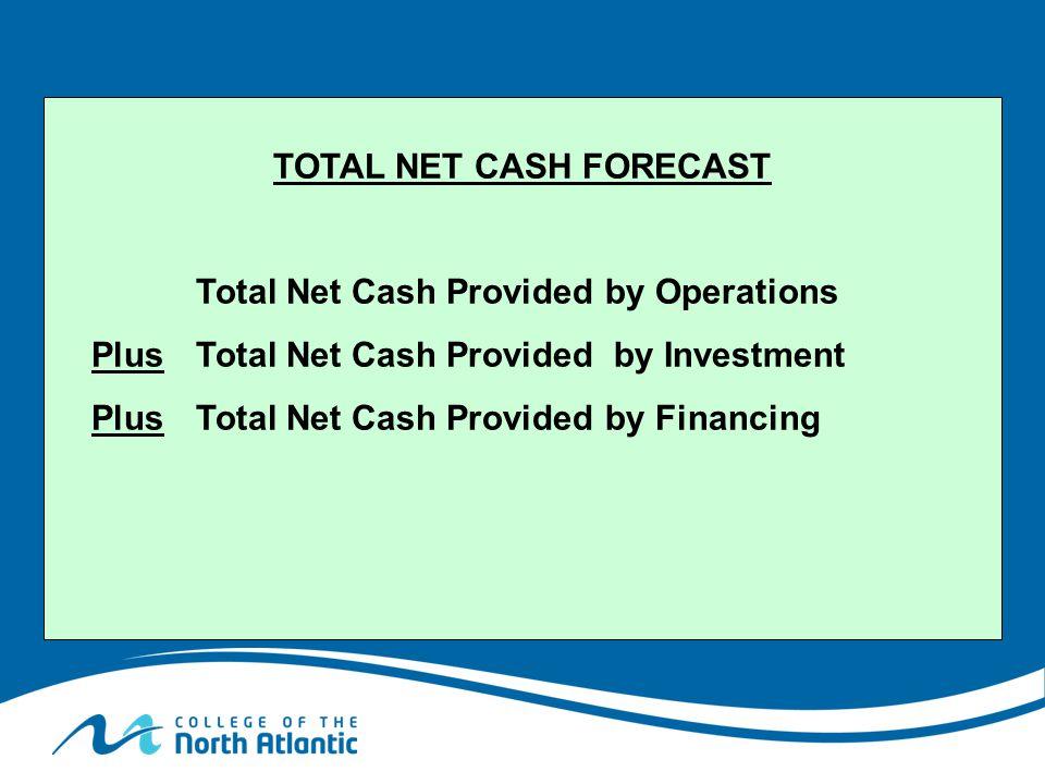 TOTAL NET CASH FORECAST