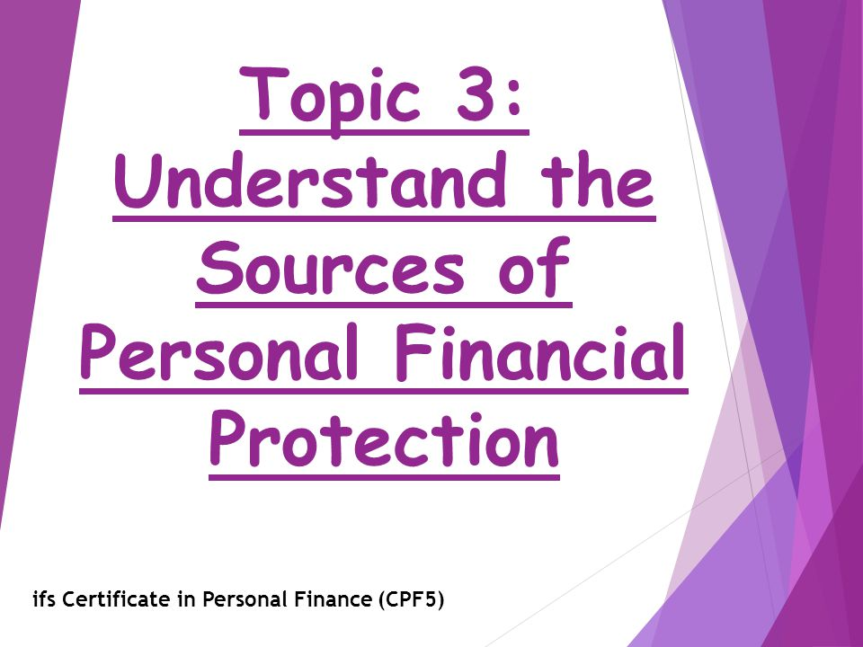 Topic 3: Understand the Sources of Personal Financial Protection