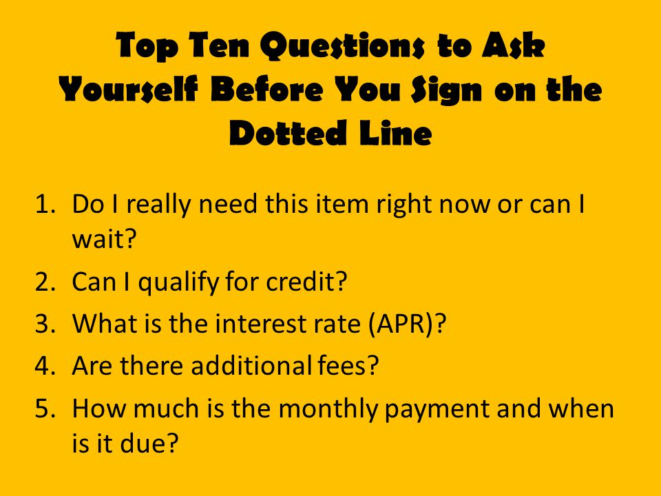 Top Ten Questions to Ask Yourself Before You Sign on the Dotted Line
