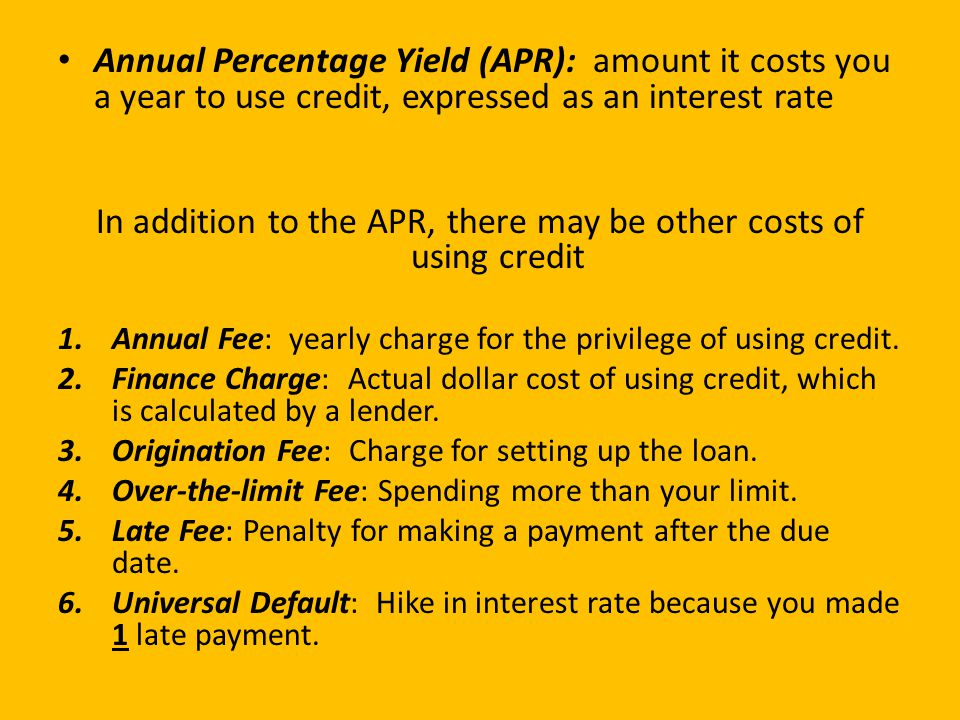 In addition to the APR, there may be other costs of using credit