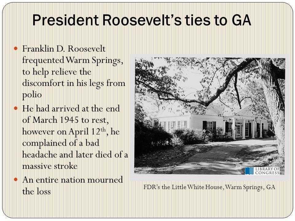 President Roosevelt's ties to GA