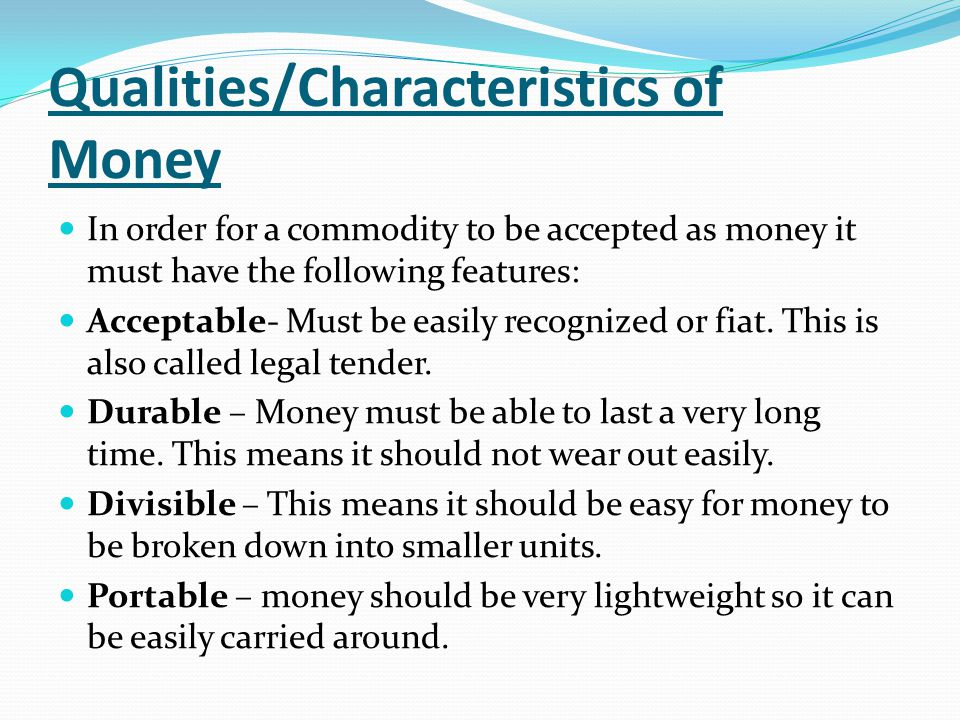 Qualities/Characteristics of Money