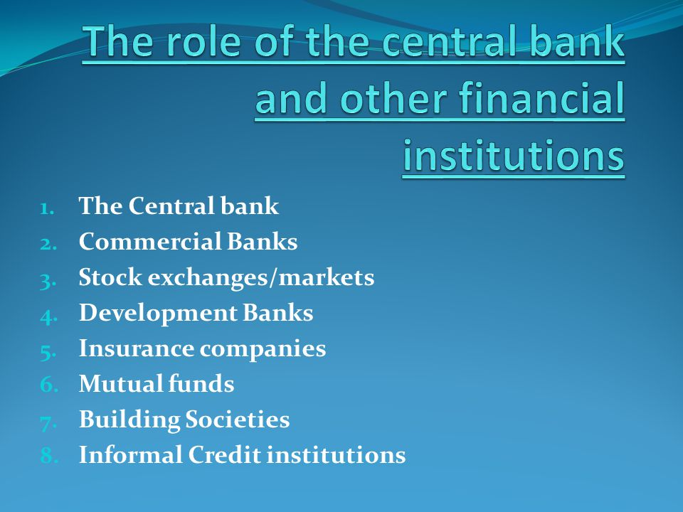 The role of the central bank and other financial institutions