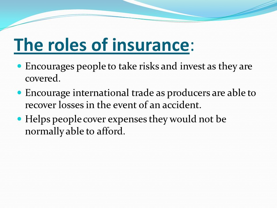 The roles of insurance:
