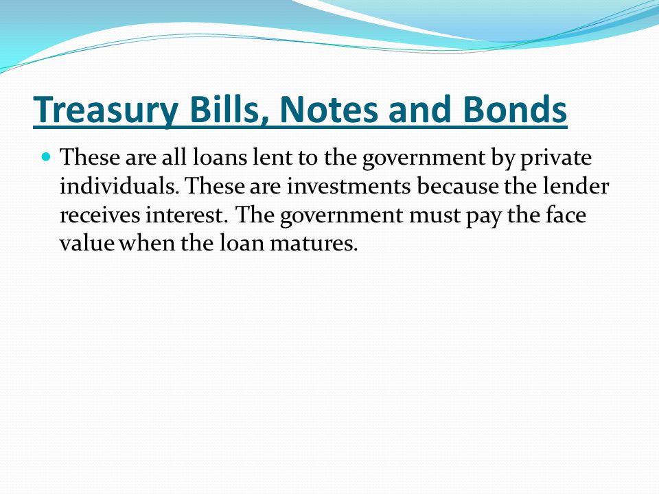 Treasury Bills, Notes and Bonds