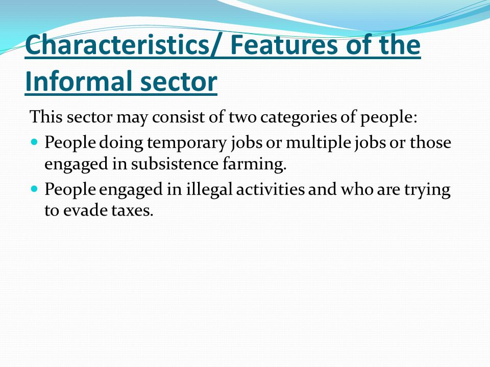 Characteristics/ Features of the Informal sector