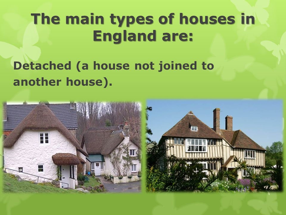 The main types of houses in England are: