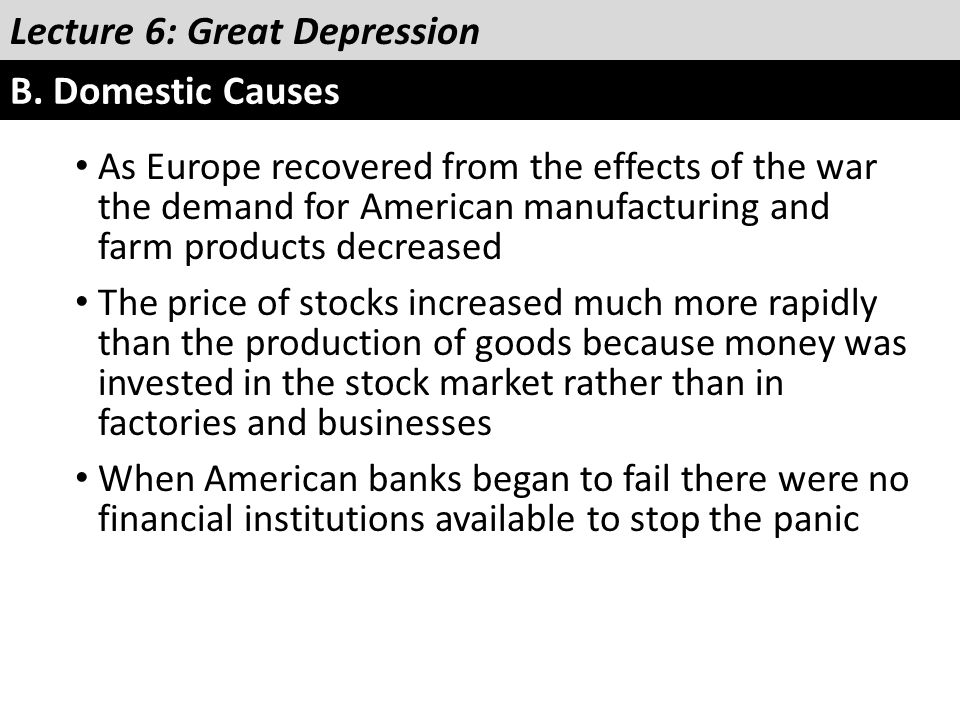 Lecture 6: Great Depression B. Domestic Causes