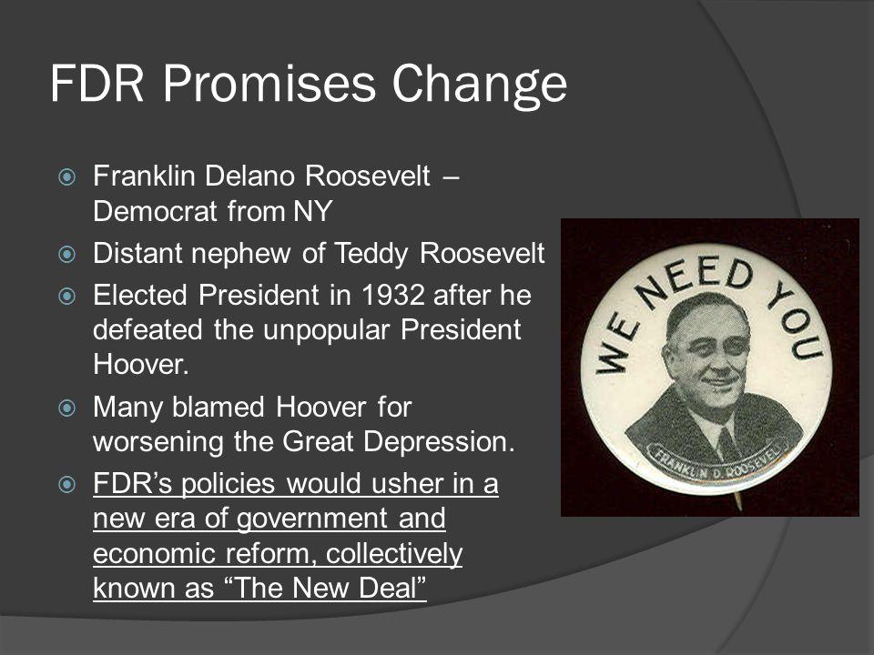 FDR Promises Change Franklin Delano Roosevelt – Democrat from NY