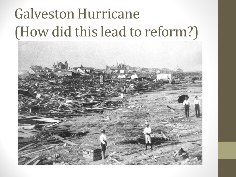 Galveston Hurricane (How did this lead to reform )