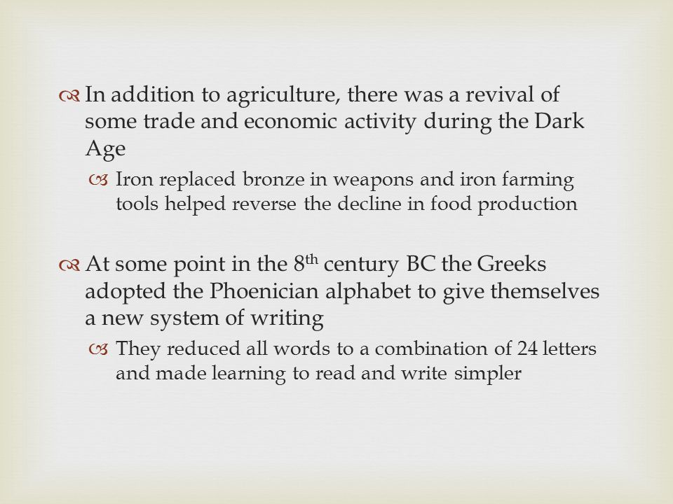 In addition to agriculture, there was a revival of some trade and economic activity during the Dark Age