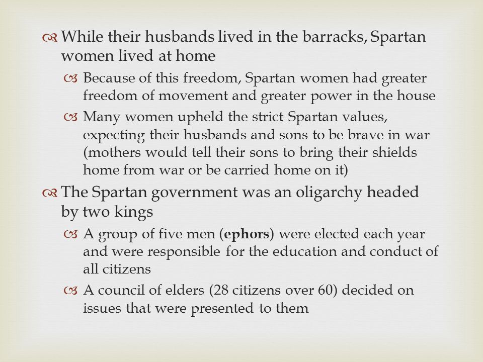 The Spartan government was an oligarchy headed by two kings