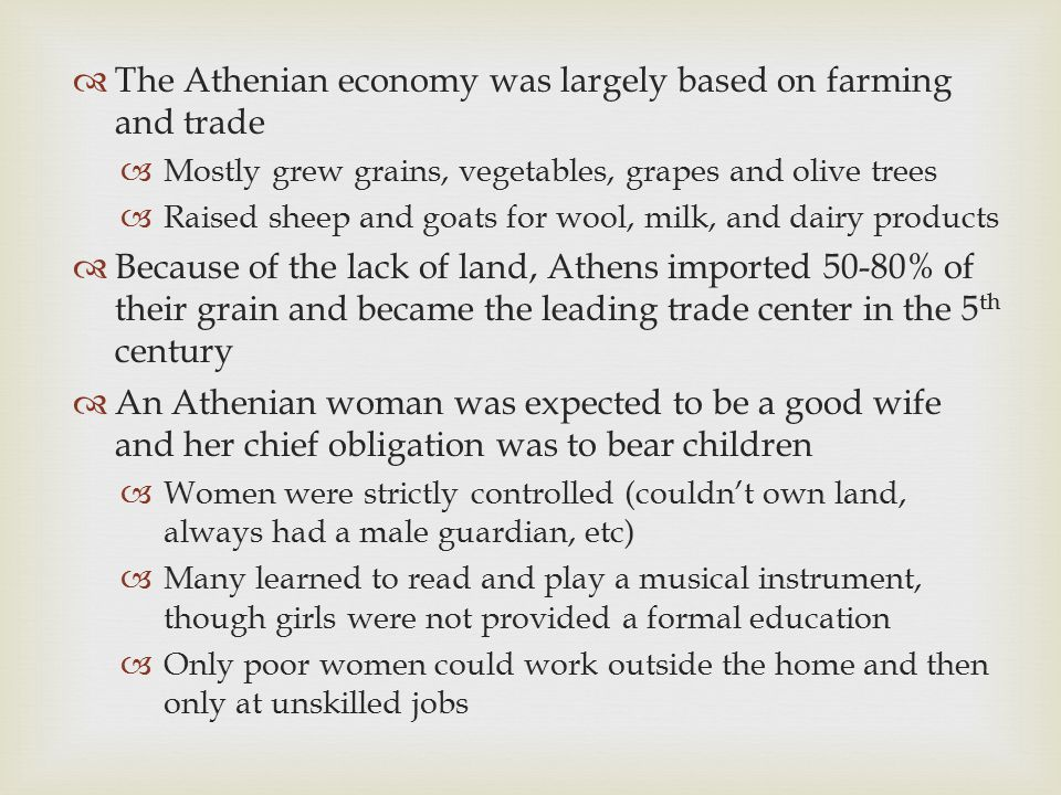 The Athenian economy was largely based on farming and trade