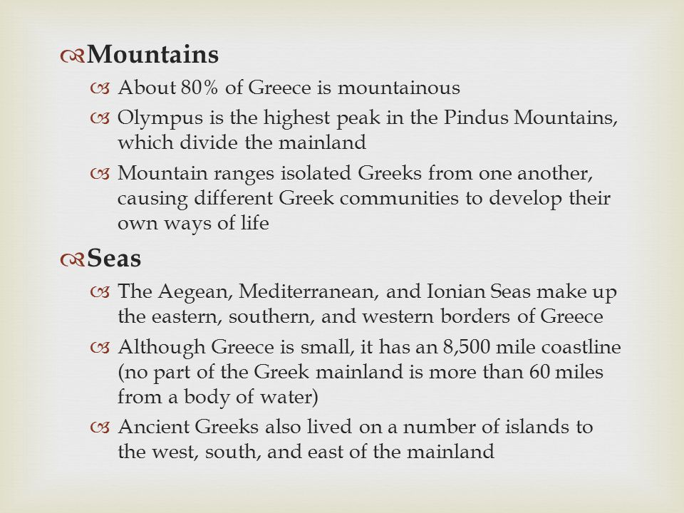 Mountains Seas About 80% of Greece is mountainous