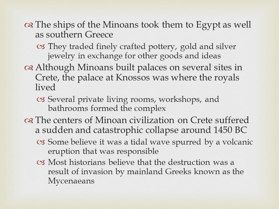 The ships of the Minoans took them to Egypt as well as southern Greece