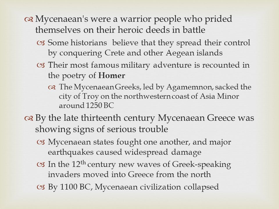Mycenaean s were a warrior people who prided themselves on their heroic deeds in battle