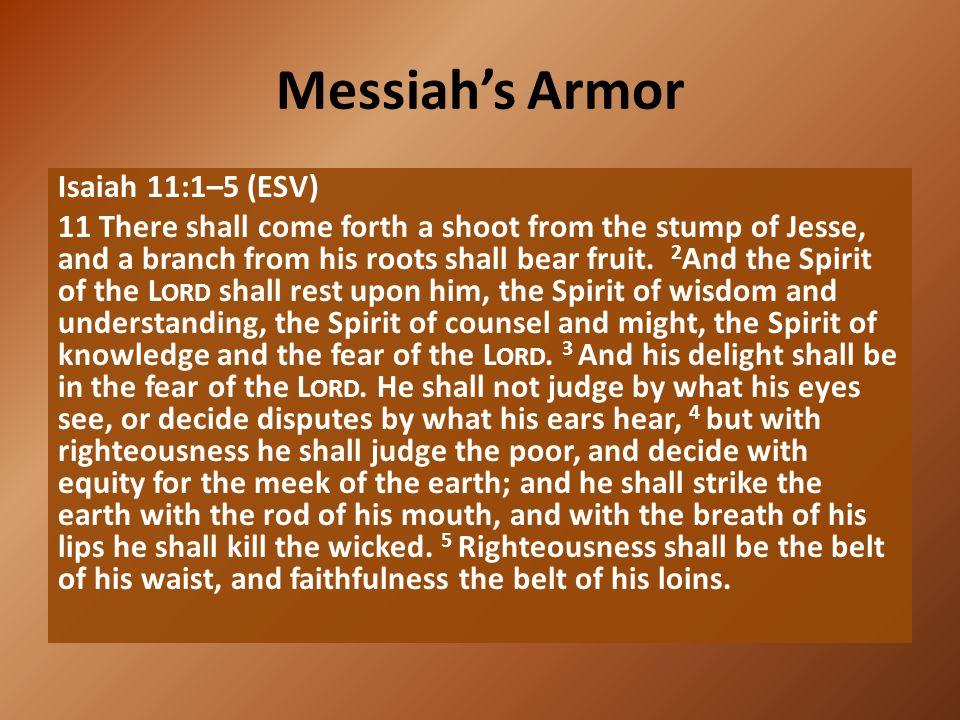 Messiah's Armor Isaiah 11:1–5 (ESV)