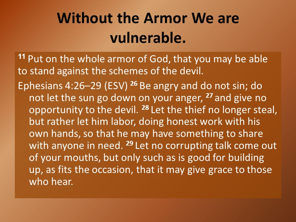 Without the Armor We are vulnerable.